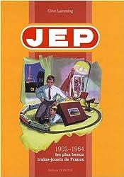 JEP 1902-1964 : Les plus beaux trains-jouets de France