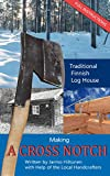 Traditional Finnish Log House - Making a Cross Notch (English Edition)