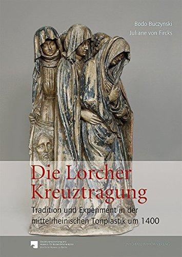 Die Lorcher Kreuztragung: Tradition und Experiment in der mittelrheinischen Tonplastik um 1400