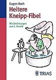 Heitere Kneipp-Fibel - Eugen Roth
