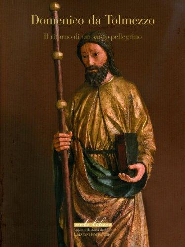 Domenico da Tolmezzo. Il ritorno di un santo Pellegrino. Ediz. illustrata (Note libere) por Massimo Vezzosi