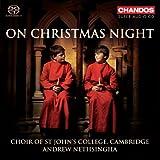 On Christmas Night (Carols From St John's College Choir Cambridge) (Andrew Nethsingha) (Chandos)
