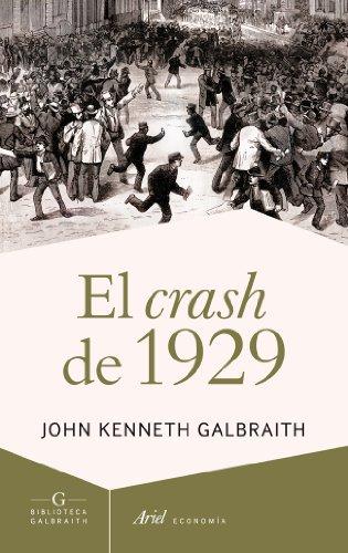El crash de 1929 por John Kenneth Galbraith