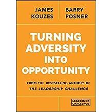 Turning Adversity Into Opportunity by James M. Kouzes (2014-05-27)