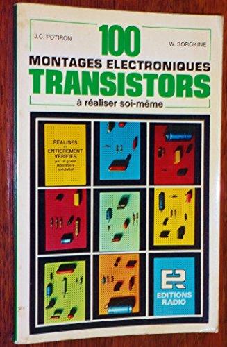 100 Montages Électroniques Transistors à Réaliser Soi - Même