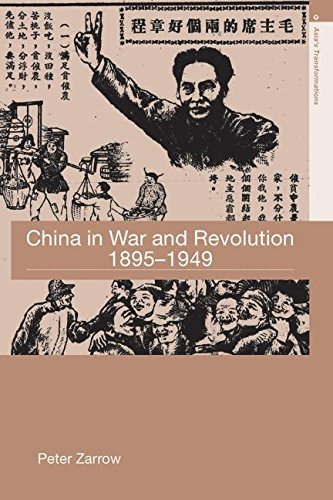 By Peter Zarrow China in War and Revolution, 1895-1949 (Asia's Transformations) [Paperback]