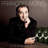 La vie : titre provisoire / François Morel | Morel, François (1959-....) (Parolier)