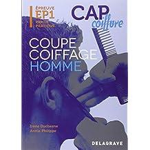 Coupe coiffage homme CAP coiffure : Epreuve EP1 Partie pratique