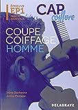 Coupe coiffage homme CAP coiffure : Epreuve EP1 Partie pratique...
