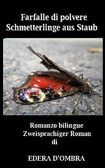 Farfalle di polvere & Schmetterlinge aus Staub - Italian easy reader (Romanzo bilingue - Zweisprachiger Roman Vol. 1) (Italian Edition)