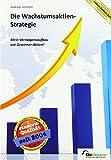 Die Wachstumsaktien-Strategie: Mein Vermögensaufbau mit Gewinner-Aktien!