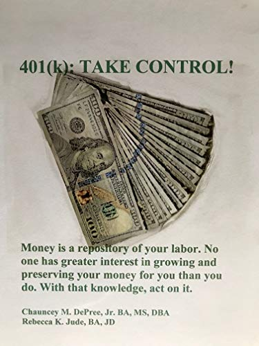 401(k): TAKE CONTROL!: OF YOUR FUTURE INVESTMENT DECISIONS (English Edition)