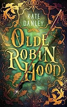 Olde Robin Hood by [Danley, Kate]