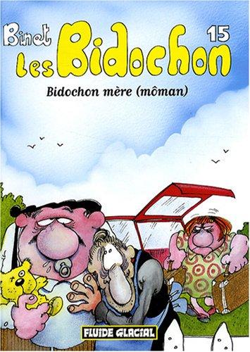 Les Bidochon, Tome 15 : Bidochon mère (môman) (Petit Format)