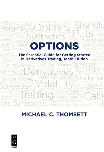 Options: The Essential Guide for Getting Started in Derivatives Trading, Tenth Edition