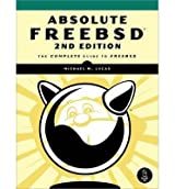 [ABSOLUTE FREEBSD: THE COMPLETE GUIDE TO FREEBSD BY LUCAS, MICHAEL W.(AUTHOR)]PAPERBACK