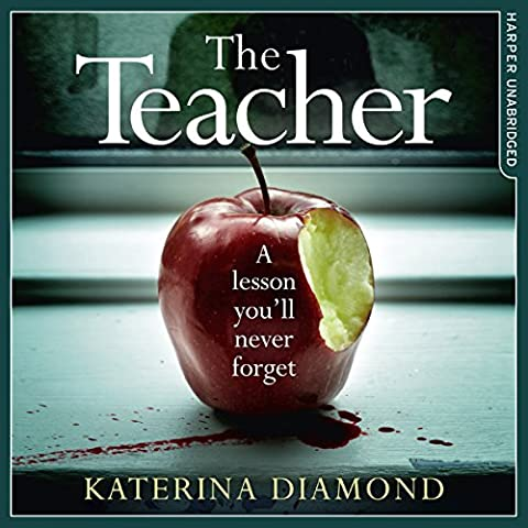 The Teacher: A Shocking and Compelling New Crime Thriller That