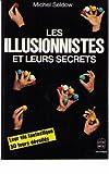 Telecharger Livres Les Illusionnistes et leurs secrets (PDF,EPUB,MOBI) gratuits en Francaise