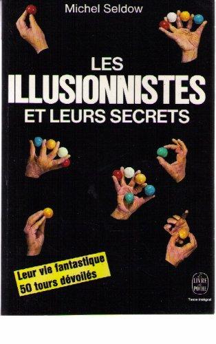 Les Illusionnistes et leurs secrets
