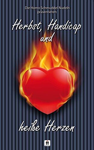Herbst, Handicap und heiße Herzen (Homo Schmuddel Nudeln 21)