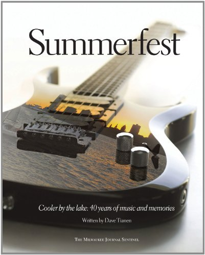 Summerfest: Cooler by the Lake: 40 Years of Music and Memories by Dave Tianen (2007-05-01) (Milwaukee Journal Sentinel)