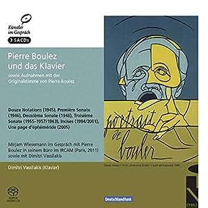 'Pierre Boulez et le piano' : 12 Notations, Sonates 1 à 3, Incises, Une page d'éphéméride (+ entretiens)