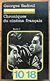 CHRONIQUES DU CINEMA FRANCAIS.ECRITS 1.