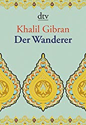 Der Wanderer: Seine Gleichnisse und Erzählungen
