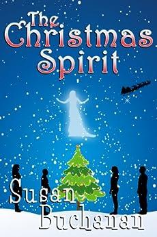 The Christmas Spirit by [Buchanan, Susan]