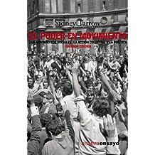 El poder en movimiento: Los movimientos sociales, la acción colectiva y la política (Alianza Ensayo)