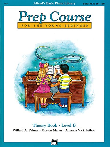 Alfred's Basic Piano Prep Course Theory Book: Level B (Alfred's Basic Piano Library)