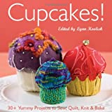 Image de Cupcakes!: 30+ Yummy Projects to Sew, Quilt, Knit & Bake
