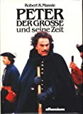 Peter der Große. Sein Leben und seine Zeit.