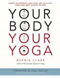 Your Body, Your Yoga: Learn Alignment Cues That Are Skillful, Safe, and Best Suited To You
