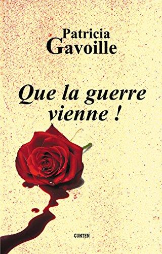 Que la guerre vienne ! (French Edition)