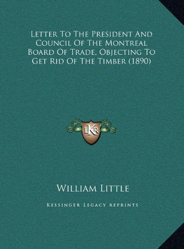 Letter to the President and Council of the Montreal Board Ofletter to the President and Council of the Montreal Board of Trade, Objecting to Get Rid o