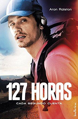 127 horas (Indicios no ficción) por Aron Ralston