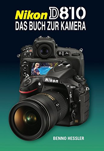 Nikon D810  Das Buch zur Kamera Nikon School Video