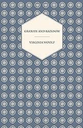 Granite and Rainbow by Virginia Woolf (2016-04-12)