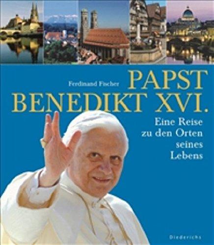 Papst Benedikt XVI. Eine Reise zu den Orten seines Lebens.