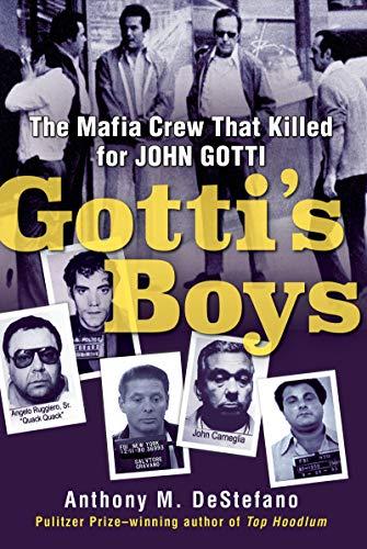 Gotti's Boys: The Mafia Crew That Killed for John Gotti (Brooklyn Gang)
