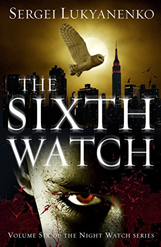 The Sixth Watch: (Night Watch 6) (Night Watch Trilogy) (English Edition)