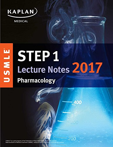 USMLE Step 1 Lecture Notes 2017: Pharmacology (USMLE Prep)
