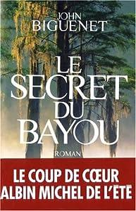 "Afficher ""Le secret du bayou"""