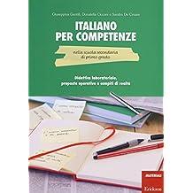 Italiano per competenze nella scuola secondaria di primo grado. Didattica laboratoriale, proposte operative e compiti di realtà