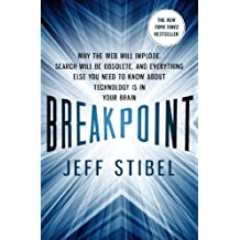 [(Breakpoint: Why the Web Will Implode, Search Will be Obsolete, and Everything Else You Need to Know About Technology is in Your Brain)] [by: Jeffrey M. Stibel]