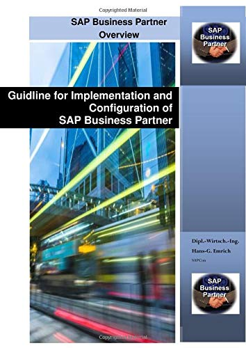Guidline for Implementation and Configuration of SAP Business Partner (BP)