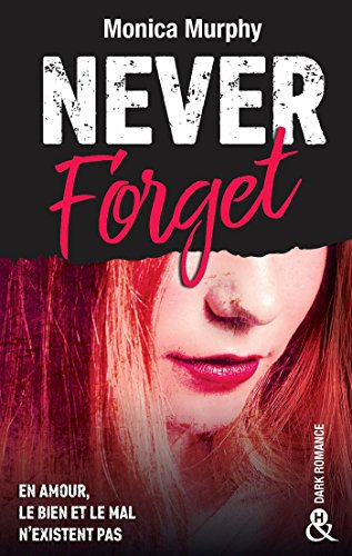 Never Forget T1: Plus interdit que le New Adult, la Dark Romance transgresse les interdits