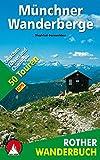 Münchner Wanderberge: 50 Touren zwischen Füssen und Chiemgau - Mit GPS-Tracks (Rother Wanderbuch) - Siegfried Garnweidner
