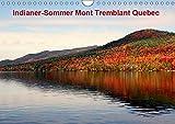 Indianer-Sommer Mont Tremblant Quebec (Wandkalender 2019 DIN A4 quer): Die schönste Jahreszeit in Kanada, in der sich die Ahornwälder in feuerrote ... (Monatskalender, 14 Seiten ) (CALVENDO Natur)